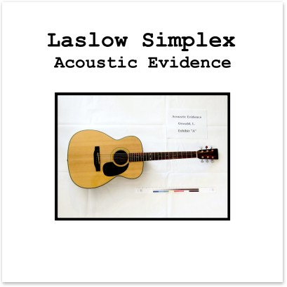 Read about the new EP Acoustic Evidence, singer/songwriter Laslow Simplex's trip through the mind of Lee Harvey Oswald.